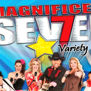 Magnificent 7 Variety Show!